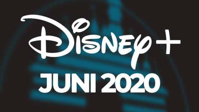 Disney Plus Inhalte im Juni 2020