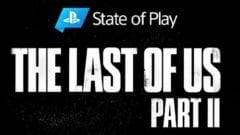 The Last of Us 2 State of Play TLOU2