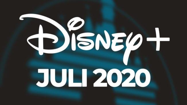 Disney Plus Inhalte im Juli 2020
