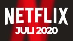 Netflix Juli 2020 Programm