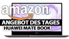 Amazon Huawei MateBook Angebot