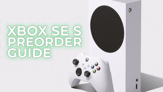Xbox Series S Preorder Guide
