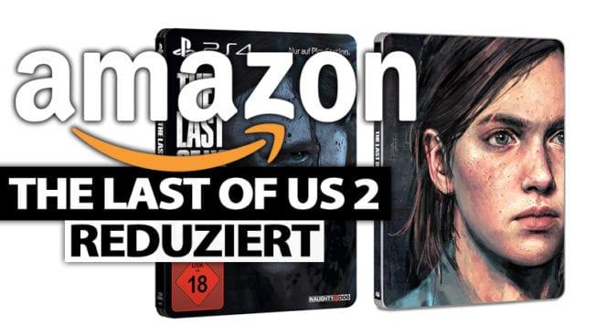 Amazon reduziert The Last of Us 2 Steelbook