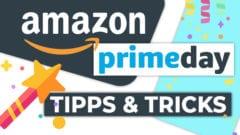Amazon Prime Day 2021 Tipps Tricks beste Deals