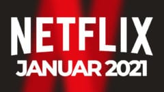 Netflix Januar 2021 Neuheiten