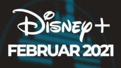 Disney Plus - Februar 2021