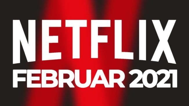 Netflix Februar 2021 neue Filme Serien