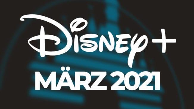 Disney Plus Neuheiten März 2021