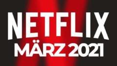 Netflix im März 2021