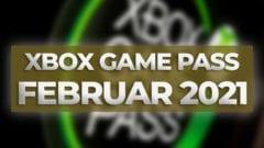 Xbox Game Pass - Februar 2021