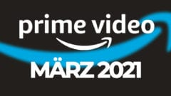 Amazon Prime Video Neu im März 2021