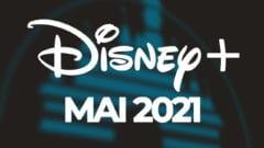 Disney Plus Mai 2021 Neuheiten Serien Filme