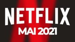 Netflix Mai 2021 Neu Filme Serien