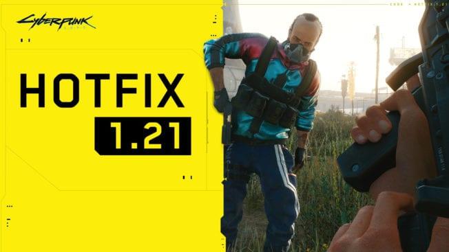 Cyberpunk 2077 Update 1.21 Hotfix