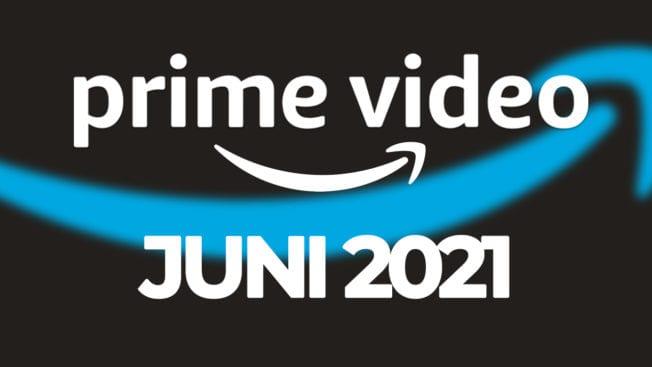 Amazon Prime Video Juni 2021
