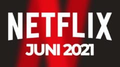 Netflix Juni 2021 neue Filme Serien
