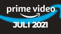 Amazon Prime Video Juli 2021