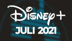 Disney Plus Juli 2021 Filme Serien neu