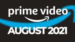 Amazon Prime Video August 2021