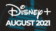 Disney Plus August 2021 neu Deutschland