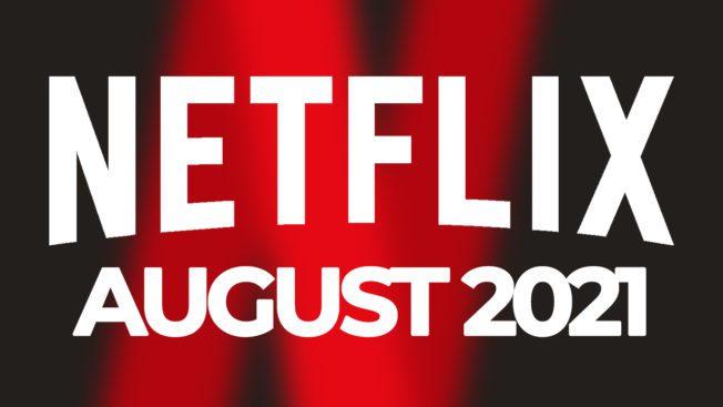 Netflix August 2021 Neu